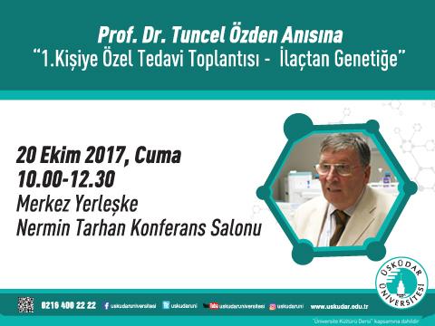 PROF.DR. TUNCEL ÖZDEN ANISINA 1.KİŞİYE ÖZEL TEDAVİ TOPLANTISI